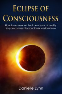 Eclipse of Consciousness by Danielle Lynn